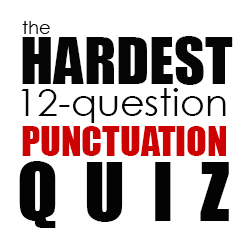 The Hardest Punctuation Quiz