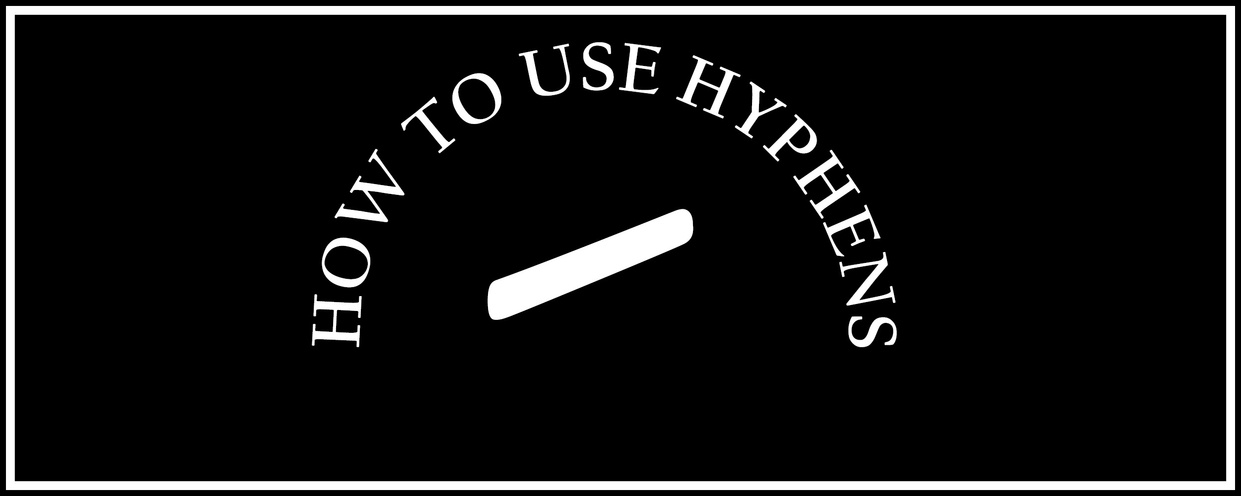 How to use hyphens the visual communication guy designing how to use hyphen banner biocorpaavc Choice Image