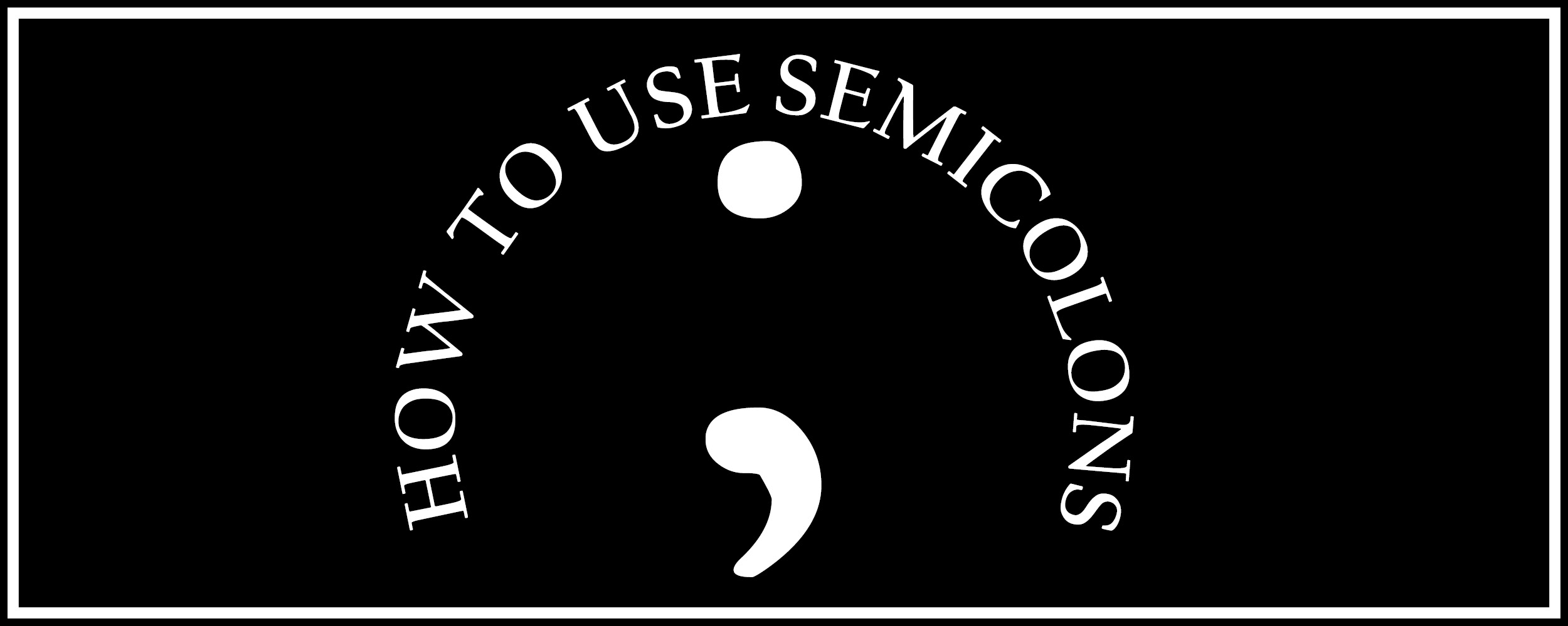 how-to-use-semicolon-banner