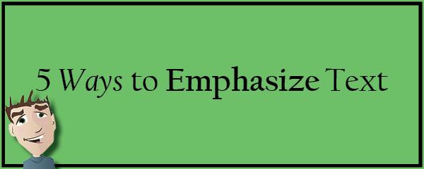 5 ways to emphasize text  u2013 the visual communication guy