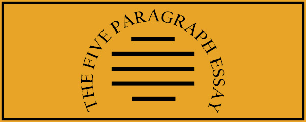 how to organize a paper the five paragraph essay  the